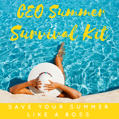 CEO Summer Survival Kit