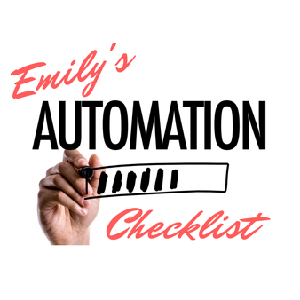 Emily's Automation Checklist