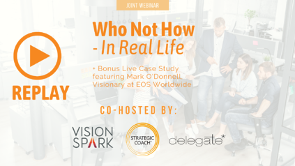 Who Not How: In Real Life Webinar Replay